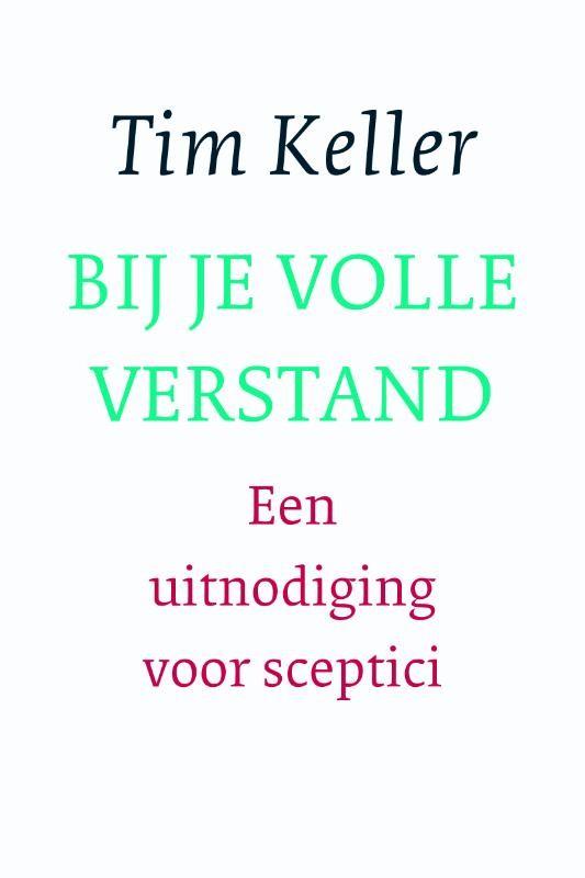 BIJ JE VOLLE VERSTAND : Tim Keller, 9789051945454