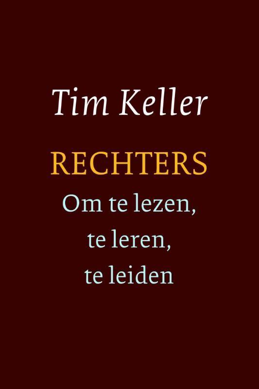 Rechters - om te lezen, te leren, te leiden : Tim Keller, 9789051944969
