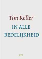 In alle redelijkheid - dvd : Tim Keller, 9789051944631