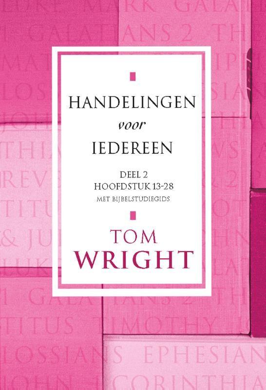 Handelingen voor iedereen deel 2 : Tom Wright, 9789051943153