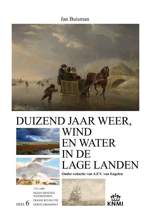 Duizend jaar weer, wind en water in de Lage Landen 6, 1750-1800 :  Buisman, 9789051941913