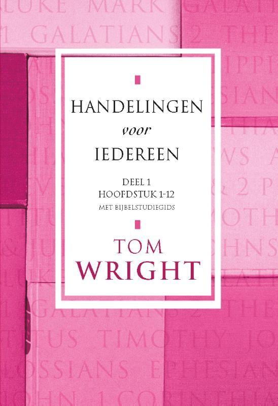 Handelingen voor iedereen deel 1 : Tom Wright, 9789051943146