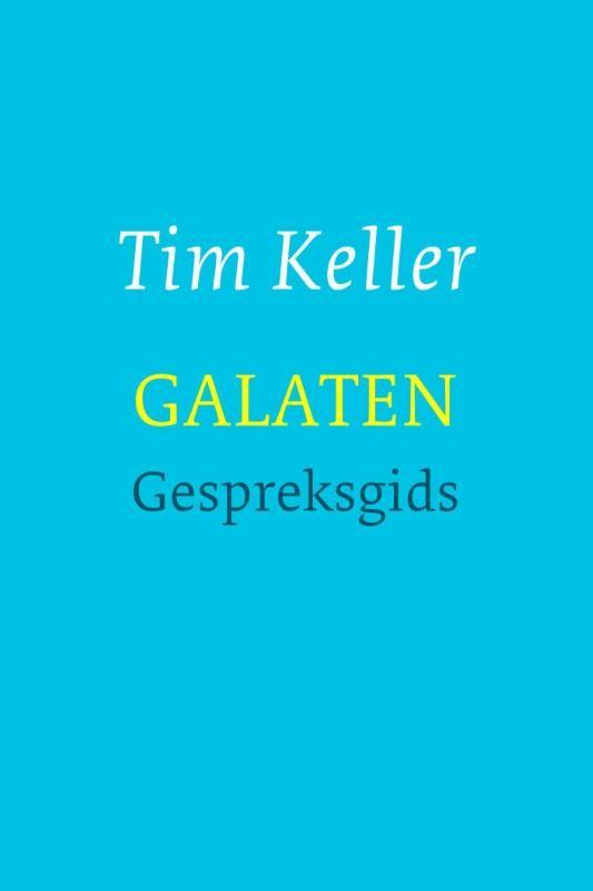 Galaten gespreksgids : Tim Keller, 9789051944839