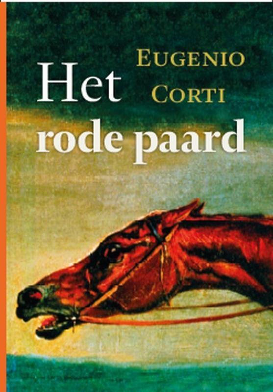 Het rode paard : Eugenio Corti, 9789051943818