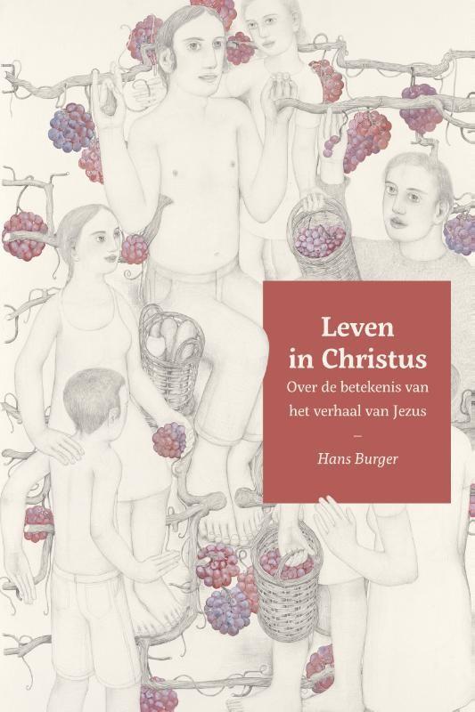 LEVEN IN CHRISTUS : Hans Burger, 9789051945515
