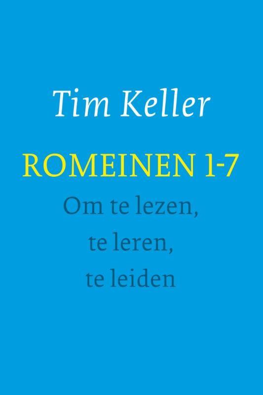 ROMEINEN 1-7 : Tim Keller, 9789051944983