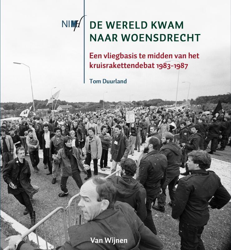 DE WERELD KWAM NAAR WOENSDRECHT : Tom Duurland, 9789051945560