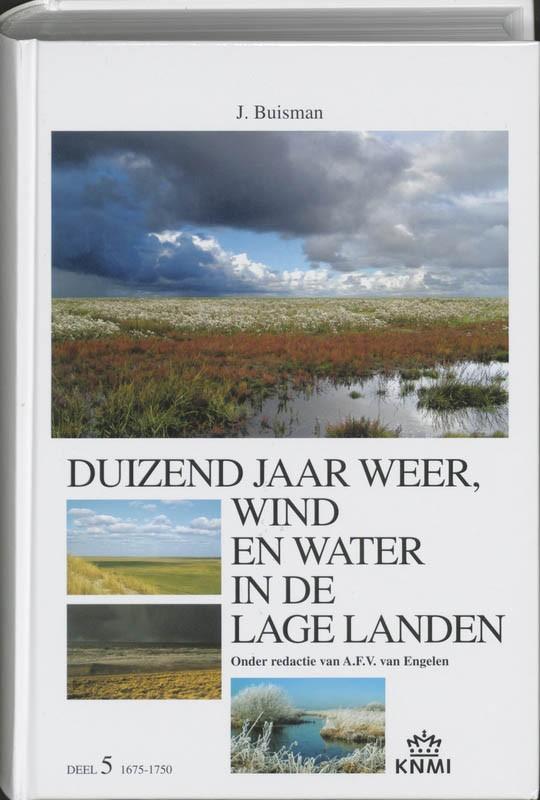 duizend jaar weer, wind en water in de Lage Landen V : Jan Buisman, 9789051941906