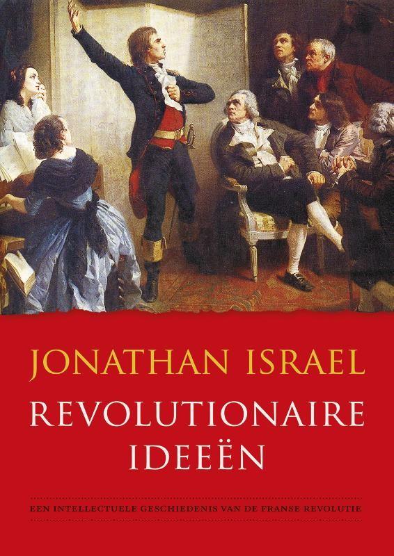 REVOLUTIONAIRE IDEEËN : Jonathan Israel, 9789051945355