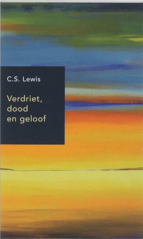 Verdriet, dood en geloof : C.S. Lewis, 9789051940282