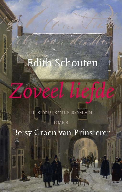 Zoveel liefde : Edith Schouten, 9789051944372