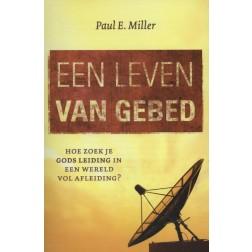 Een leven van gebed : Paul E. Miller, 9789051944181
