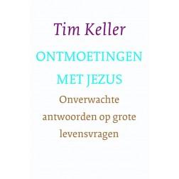 Ontmoetingen met Jezus : Tim Keller, 9789051945232