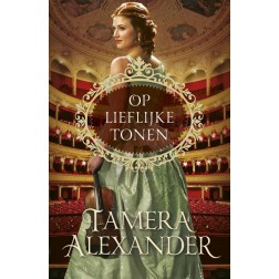 OP LIEFLIJKE TONEN : Tamera Alexander, 9789051944457