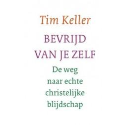 Bevrijd van je zelf : Tim Keller, 9789051944532