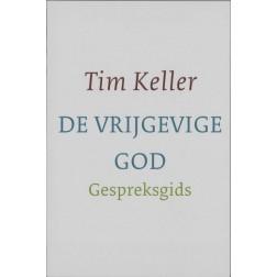 De vrijgevige God gespreksgids : Tim Keller, 9789051943757