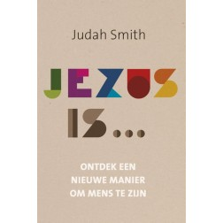 JEZUS IS... : Judah Smith, 9789051944723