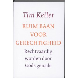 Ruim baan voor gerechtigheid : Tim Keller, 9789051944112