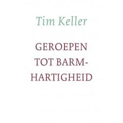 GEROEPEN TOT BARMHARTIGHEID : Tim Keller, 9789051945225