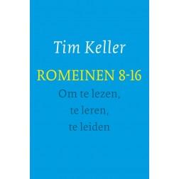 ROMEINEN 8-16 - OM TE LEZEN, TE LEREN, TE LEIDEN : Tim Keller, 9789051945423