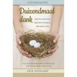 DUIZENDMAAL DANK - GESPREKSGIDS : Ann Voskamp, 9789051944877
