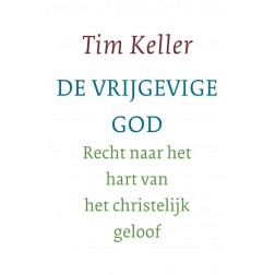 De vrijgevige God : Tim Keller, 9789051943542