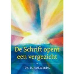 De Schrift opent een vergezicht : D. Holwerda, 9789051944488