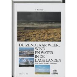 Duizend jaar weer, wind en water in de Lage Landen 1 tot 1300 : Jan Buisman, 9789051940756
