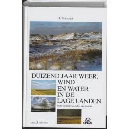 Duizend jaar weer, wind en water in de Lage Landen 3 1450-1575 : Jan Buisman, 9789051941425