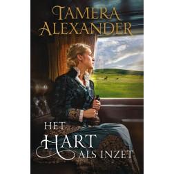 Het hart als inzet : Tamera Alexander, 9789051944693
