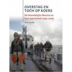 De Koninklijke Marine na de Tweede Wereldoorlog OVERSTAG EN TOCH OP KOERS : W.J.E. van Rijn, 9789051945287
